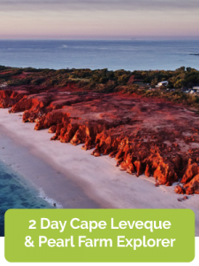 2 Day Cape Leveque & Pearl Farm Explorer